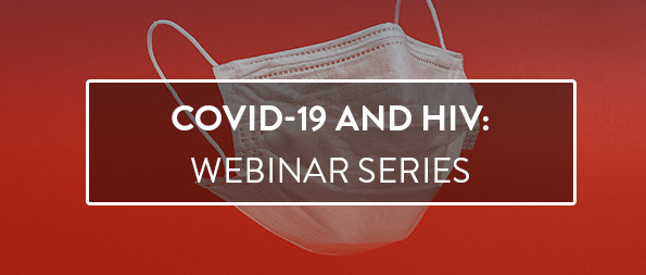 COVID-19 and HIV Webinar Series